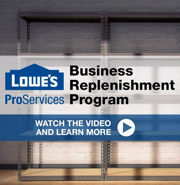 Replenish Your shelves with the Business Replenishment Program at LowesForPros