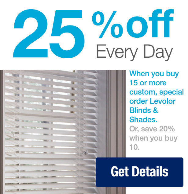 Get 25% off Every Day | LEVOLOR